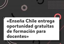 Colegios Que Aprenden deEnseña Chile entrega oportunidad gratuitas de formación para docentes
